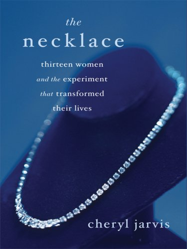 The Necklace: Thirteen Women and the Experiment That Transformed Their Lives 9781410413079