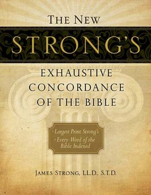 The New Strong's Exhaustive Concordance of the Bible, Supersaver 9781418541705