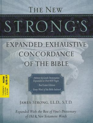 The New Strong's Expanded Exhaustive Concordance of the Bible 9781418542375