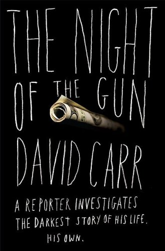 The Night of the Gun: A Reporter Investigates the Darkest Story of His Life. His Own. 9781416541523