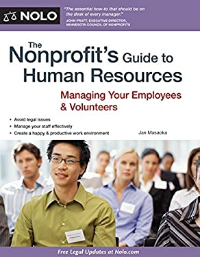 The Nonprofit's Guide to Human Resources: Managing Your Employees & Volunteers 9781413313758