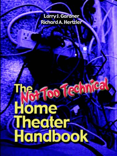The Not Too Technical Home Theater Handbook, 2nd Edition 9781411606142