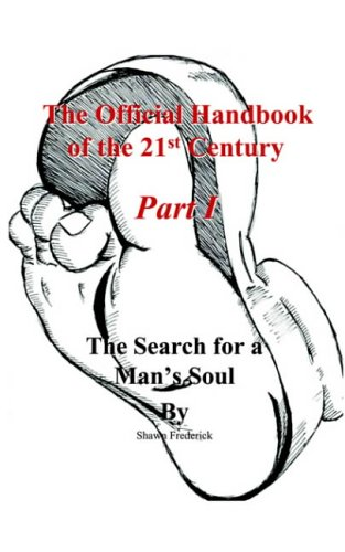 The Official Handbook of the 21st Century: The Search for a Man's Soul 9781418468224