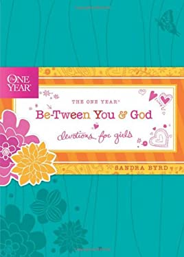 The One Year Be-Tween You and God: Devotions for Girls 9781414362458