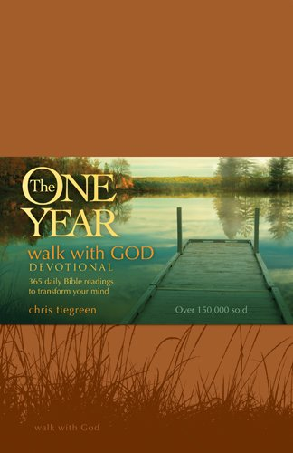 The One Year Walk with God Devotional: 365 Daily Bible Readings to Transform Your Mind 9781414316611