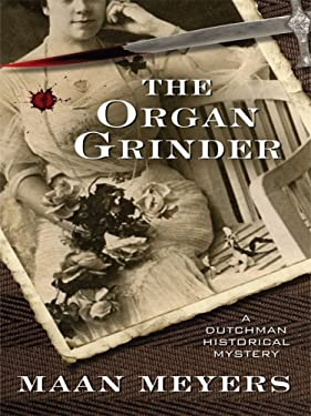 The Organ Grinder: A Dutchman Historical Mystery 9781410412706
