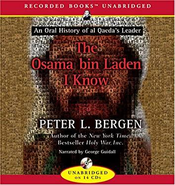 The Osama Bin Laden I Know: An Oral History of the Making of a Global Terrorist 9781419372100