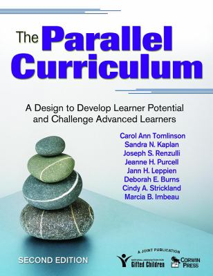 The Parallel Curriculum: A Design to Develop Learner Potential and Challenge Advanced Learners 9781412961318