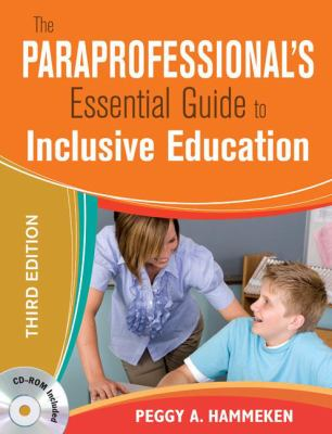 The Paraprofessional's Essential Guide to Inclusive Education [With CDROM]