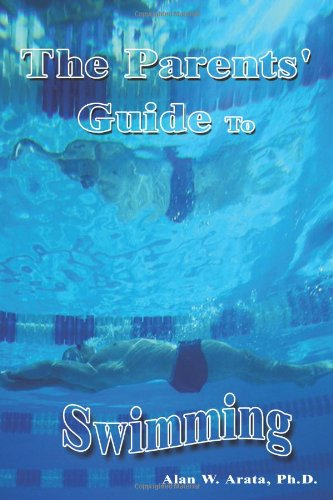 The Parents' Guide to Swimming 9781410725394