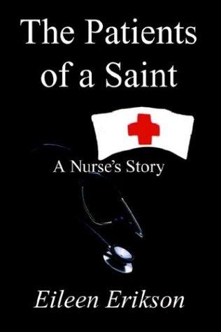 The Patients of a Saint: A Nurses Story 9781410717214