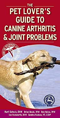 The Pet Lover's Guide to Canine Arthritis & Joint Problems 9781416026143