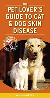 The Pet Lover's Guide to Cat & Dog Skin Disease 9781416025436