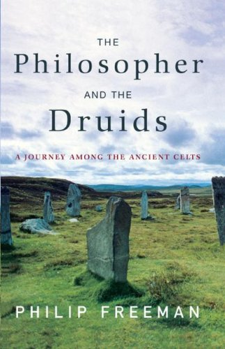 The Philosopher and the Druids: A Journey Among the Ancient Celts 9781416585237