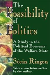 The Possibility of Politics: A Study in the Political Economy of the Welfare State 6185454