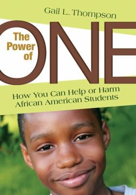 The Power of One: How You Can Help or Harm African American Students 9781412976763