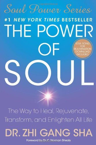 The Power of Soul: The Way to Heal, Rejuvenate, Transform, and Enlighten All Life 9781416550341