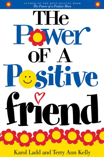 The Power of a Positive Friend 9781416541417