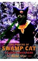 The Powers of Swamp Cat: A Super Power Hero 9781410797100