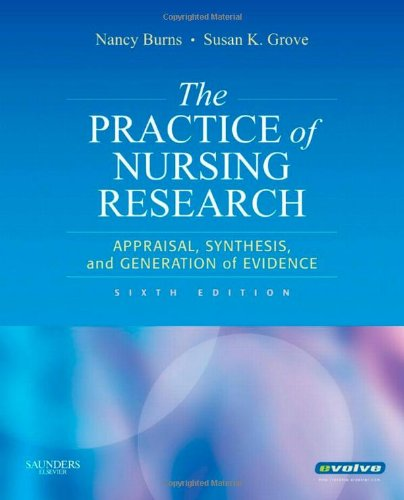 The Practice of Nursing Research: Appraisal, Synthesis, and Generation of Evidence 9781416054689