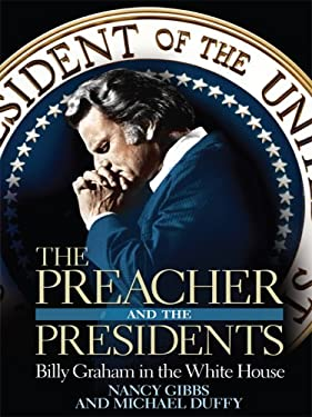 The Preacher and the Presidents: Billy Graham in the White House 9781410403810