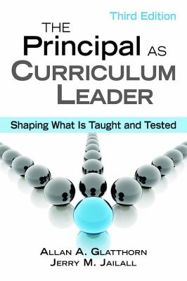 The Principal as Curriculum Leader: Shaping What Is Taught and Tested 9781412960359