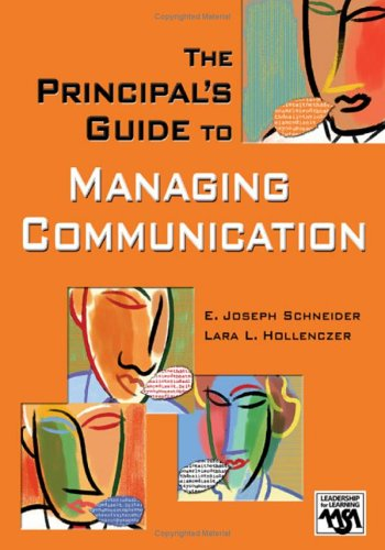 The Principal's Guide to Managing Communication 9781412914635
