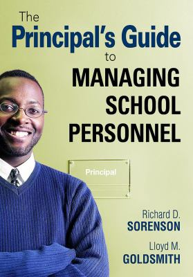The Principal's Guide to Managing School Personnel 9781412961233