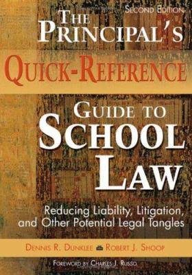 The Principal's Quick-Reference Guide to School Law: Reducing Liability, Litigation, and Other Potential Legal Tangles 9781412925945