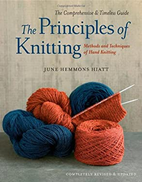 The Principles of Knitting: Methods and Techniques of Hand Knitting 9781416535171
