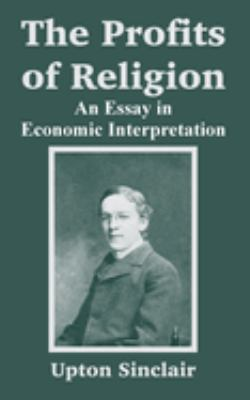 The Profits of Religion: An Essay in Economic Interpretation 9781410105479