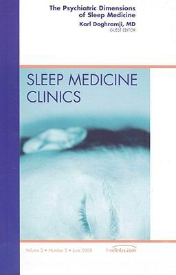 The Psychiatric Dimensions of Sleep Medicine 9781416058724
