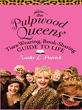 The Pulpwood Queens' Tiara-Wearing, Book-Sharing Guide to Life 9781410407825