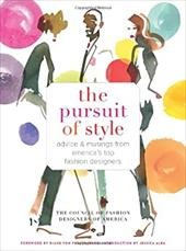 The Pursuit of Style: Advice and Musings from America's Top Fashion Designers 21521101