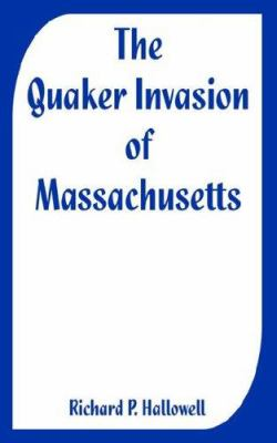The Quaker Invasion of Massachusetts 9781410225283