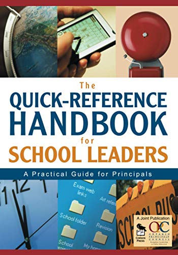 The Quick-Reference Handbook for School Leaders: A Practical Guide for Principals 9781412914598