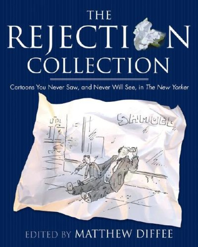 The Rejection Collection: Cartoons You Never Saw, and Never Will See, in the New Yorker 9781416933397