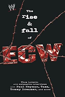 The Rise & Fall of Ecw: Extreme Championship Wrestling 9781416513124