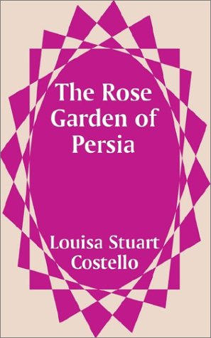 The Rose Garden of Persia 9781410100955