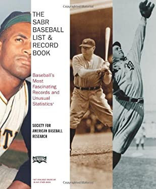 The SABR Baseball List & Record Book: Baseball's Most Fascinating Records and Unusual Statstics 9781416532453