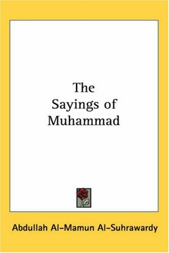 The Sayings of Muhammad 9781417947164