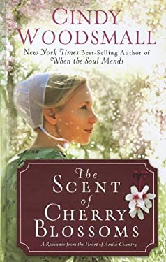 The Scent of Cherry Blossoms: A Romance from the Heart of Amish Country 9781410445995