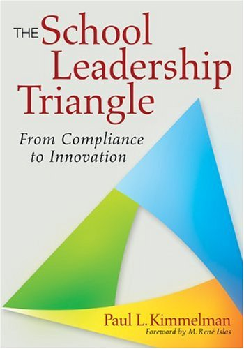 The School Leadership Triangle: From Compliance to Innovation 9781412978040