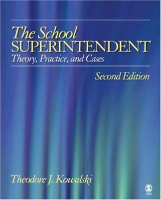 The School Superintendent: Theory, Practice, and Cases 9781412906777
