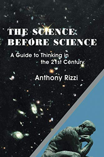 The Science Before Science: A Guide to Thinking in the 21st Century 9781418465049
