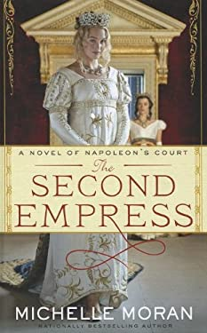 The Second Empress: A Novel of Napoleon's Court 9781410452597