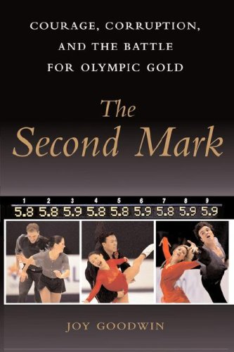 The Second Mark: Courage, Corruption, and the Battle for Olympic Gold 9781416578321