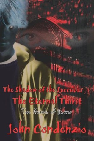 The Shadow of the Succubus / The Eternal Thirst: Two Novels of Horror 9781414039145