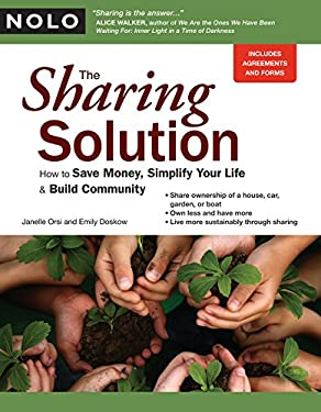 The Sharing Solution: How to Save Money, Simplify Your Life & Build Community 9781413310214