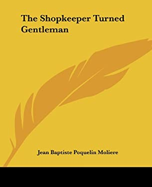 The Shopkeeper Turned Gentleman 9781419182433